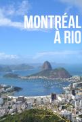 Les Aventuriers Voyageurs : Montréal à Rio