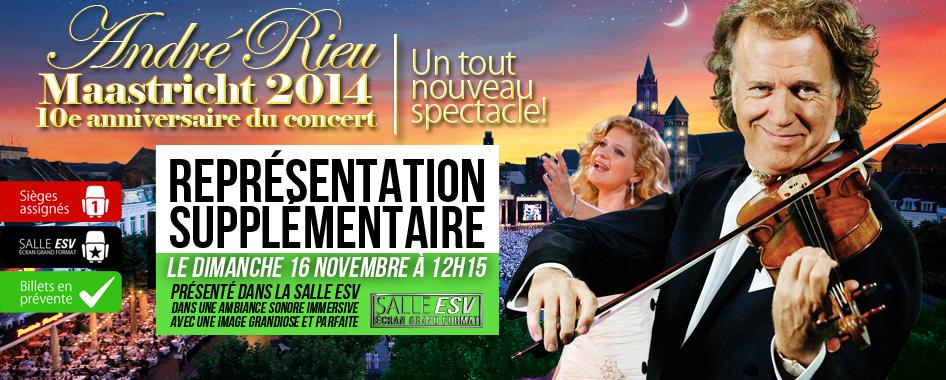 ANDRÉ RIEU: MAASCTRICHT 2014 – 3e REPRÉSENTATION SUPPLÉMENTAIRE