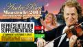 ANDRÉ RIEU: MAASCTRICHT 2014 – 2e REPRÉSENTATION SUPPLÉMENTAIRE