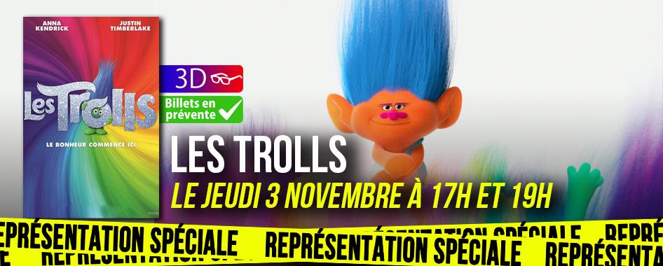 Représentation spéciale: les trolls