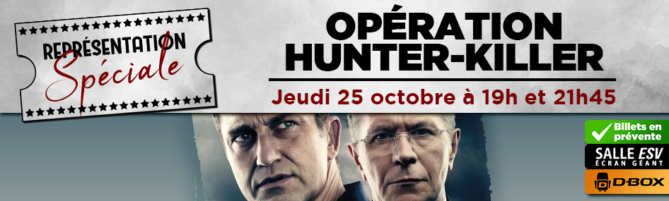 31 – Représentation spéciale – Opération Hunter-Killer